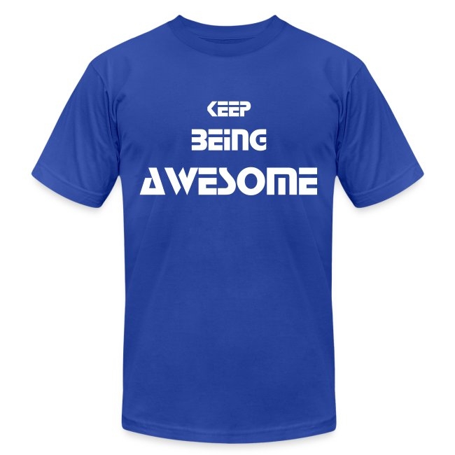 Keep Being Awesome - White Text - Mens