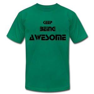 Keep Being Awesome - Black Text - Mens - Men's T-Shirt by American Apparel