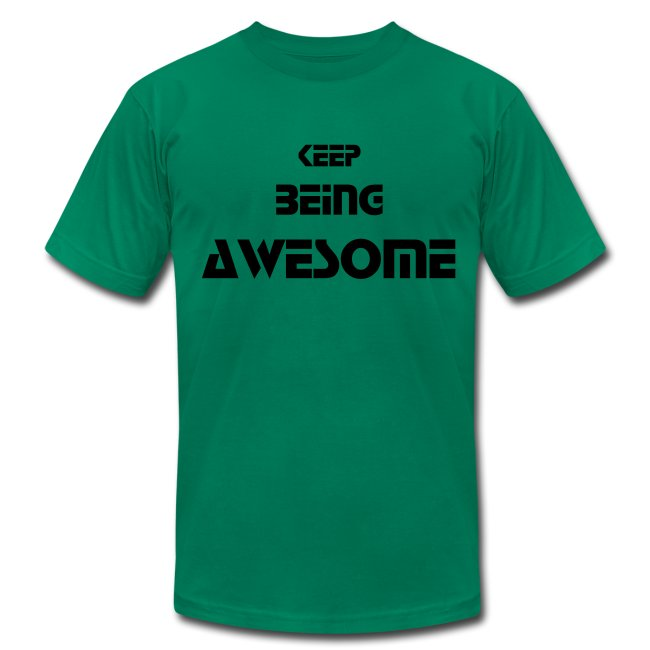 Keep Being Awesome - Black Text - Mens