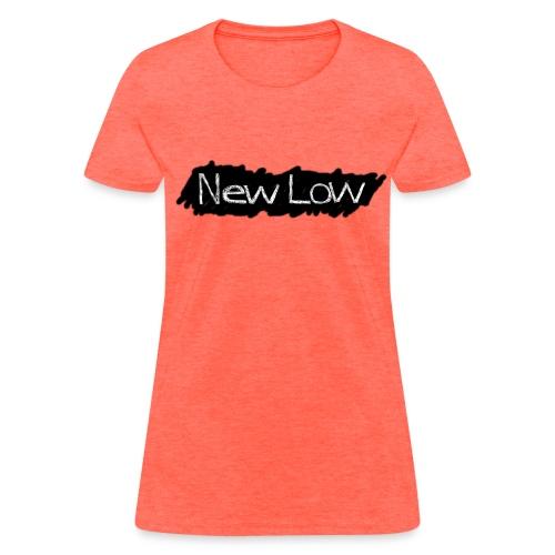 NEW LOW Women's Shirt - Women's T-Shirt