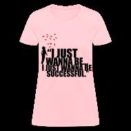 T-Shirts ~ Women's T-Shirt ~ Successful