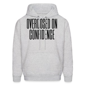 Overdosed on Confidence - Men's Hoodie