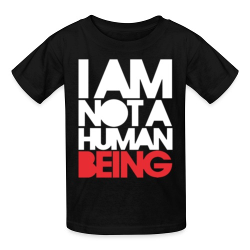 I Am Not A Human Being - Kids' T-Shirt