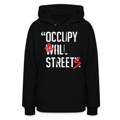 Occupy All Streets - Women's Hoodie