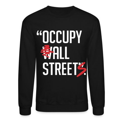 Occupy All Streets - Crewneck Sweatshirt