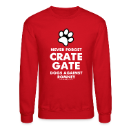 Long Sleeve Shirts ~ Men's Crewneck Sweatshirt ~ Official dogs Against Romney Crate Gate Sweatshirt