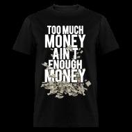 T-Shirts ~ Men's T-Shirt ~ Never Enough Money