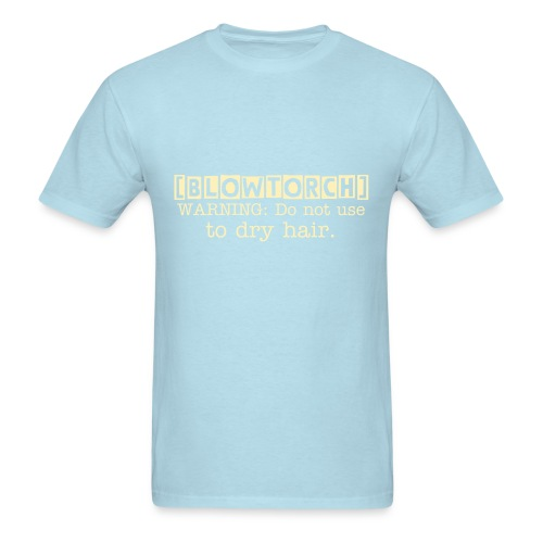 [Blowtorch] - Men's T-Shirt