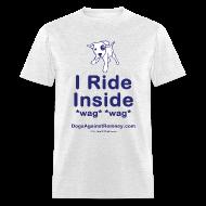 T-Shirts ~ Men's T-Shirt ~ Official Dogs Against Mitt Romney I Ride Inside T-Shirt