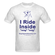 T-Shirts ~ Men's T-Shirt ~ Official Dogs Against Mitt Romney I Ride Inside T-Shirt