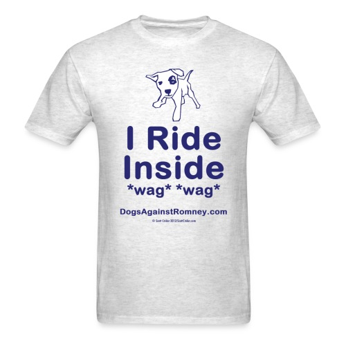 Official Dogs Against Mitt Romney I Ride Inside T-Shirt - Men's T-Shirt