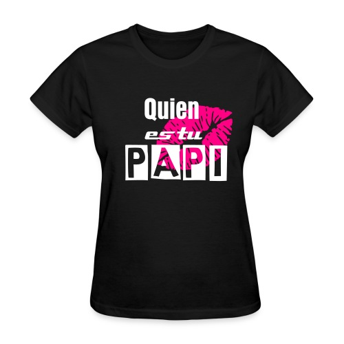 WHO'S YOUR DADDY - Women's T-Shirt