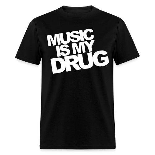 Music is my drug MALE - Men's T-Shirt