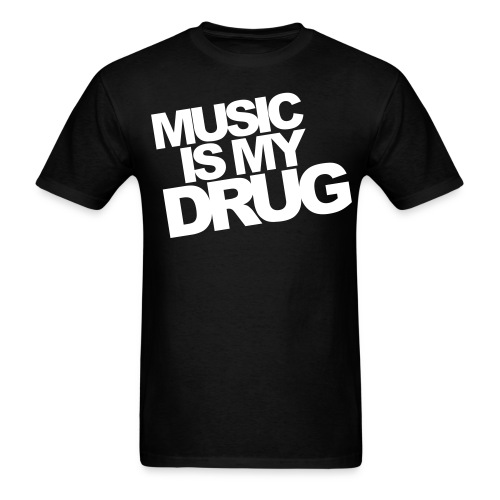 Music is my drug MALE - Men's T-Shirt
