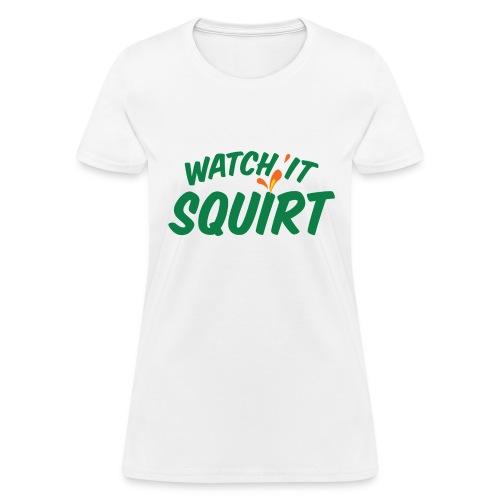 Watch It Squirt (green) - Women's T-Shirt