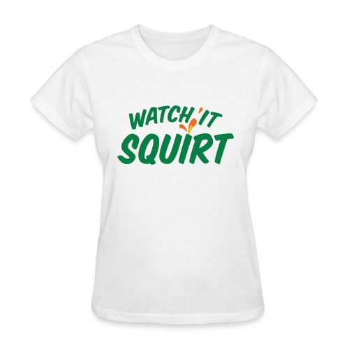 Watch It Squirt (green) - Women's T-Shirt