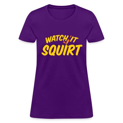 Watch It Squirt (yellow) - Women's T-Shirt
