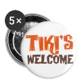 TIKI's WELCOME! Buttons