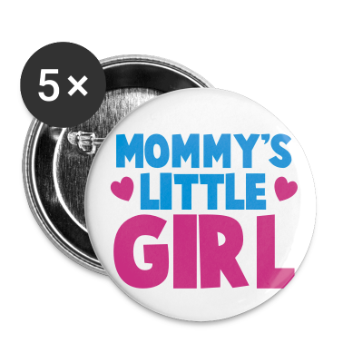 MOMMY's LITTLE GIRL Buttons