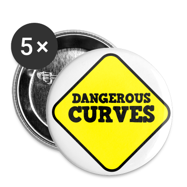 DANGEROUS CURVES warning sexy sign Buttons