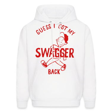 GUESS I GOT MY SWAGGER BACK Hoodies