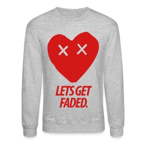 Let's Get Faded Crewneck - Crewneck Sweatshirt