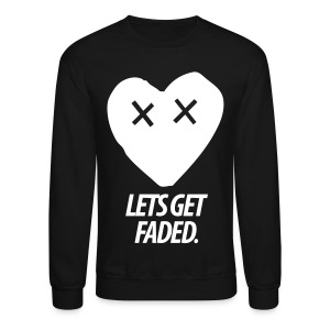 Lets Get Faded Crewneck - Crewneck Sweatshirt