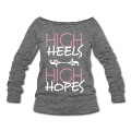 high heels high hopes Long Sleeve Shirts