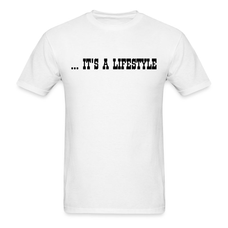 It's A Lifestyle 2 - Men's T-Shirt