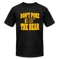T-Shirts ~ Men's T-Shirt by American Apparel ~ Don't Poke the Bear