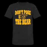 T-Shirts ~ Unisex Tri-Blend T-Shirt ~ Don't Poke the Bear