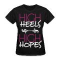 high heels high hopes Women's T-Shirts