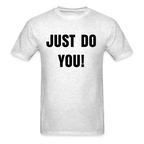 Just do you - Men's T-Shirt