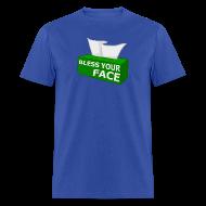 T-Shirts ~ Men's T-Shirt ~ BLESS YOUR FACE