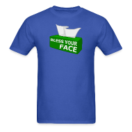 T-Shirts ~ Men's T-Shirt ~ BLESS YOUR FACE