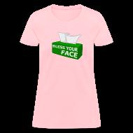Women's T-Shirts ~ Women's T-Shirt ~ BLESS YOUR FACE (Women)