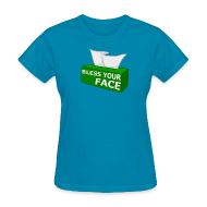 Women's T-Shirts ~ Women's T-Shirt ~ BLESS YOUR FACE (Women)