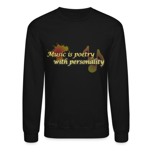 Music is poetry with personality SWEATER - Crewneck Sweatshirt
