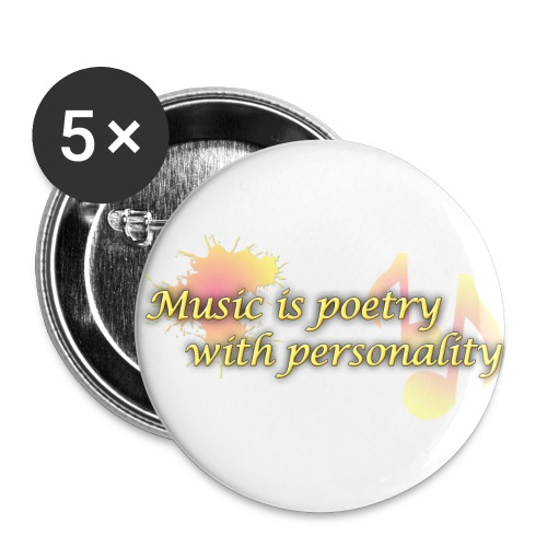 Music is poetry with personality BUTTONS - Buttons small 1'' (5-pack)