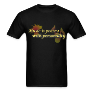 T-Shirts ~ Men's T-Shirt ~ Music is poetry without personality MENS