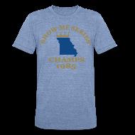 T-Shirts ~ Unisex Tri-Blend T-Shirt ~ SHOW ME SERIES CHAMPS