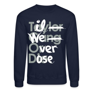 Til We Overdose/Taylor Gang or Die - Crewneck Sweatshirt