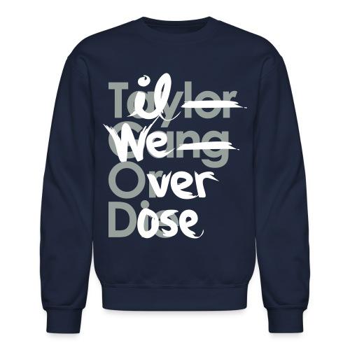 Til We Overdose/Taylor Gang or Die - Crewneck Sweatshirt