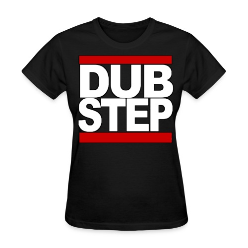 Dubstep Shirt - Women's T-Shirt