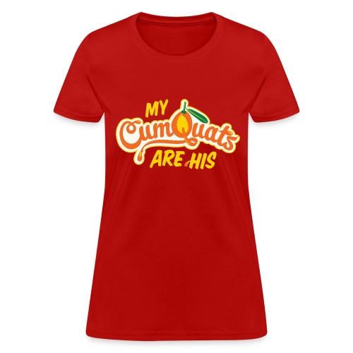 My Cumquats are His (yellow) - Women's T-Shirt