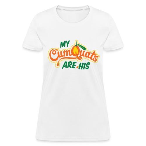 My Cumquats are His (green) - Women's T-Shirt