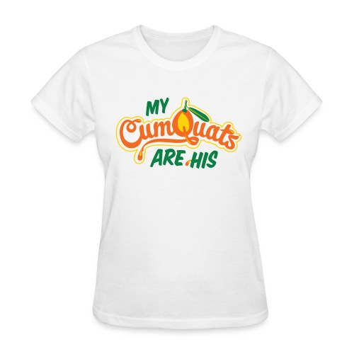 My Cumquats are His (green) - Women's T-Shirt