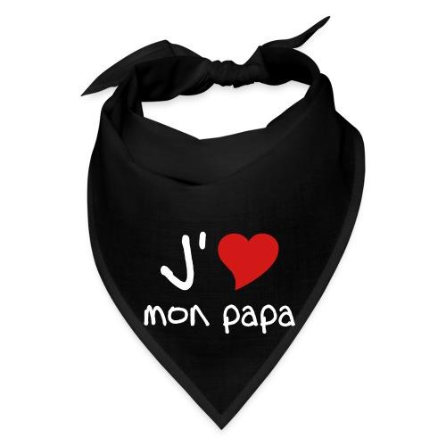 J'aime mon papa bandana - Bandana