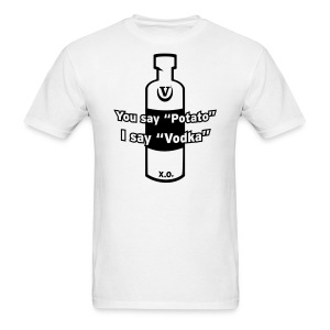 You say Potato I say Vodka - Men's T-Shirt