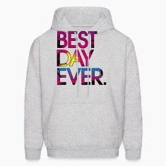 Best Day Ever Hoodie